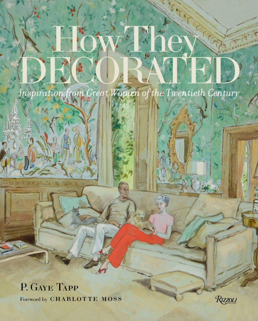 How They Decorated, by P. Gaye Tapp (Rizzoli)