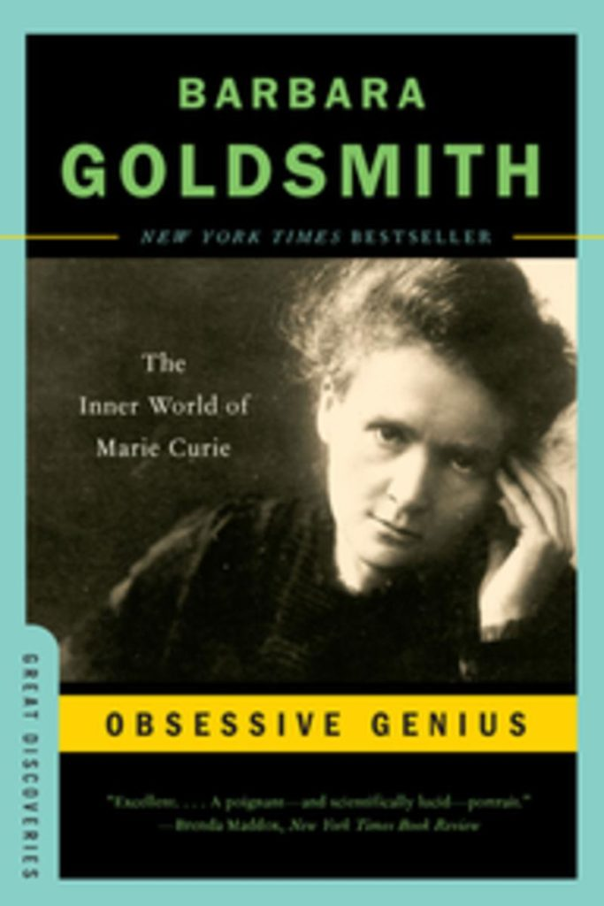 Barbara Goldsmith's biography of Marie Curie.